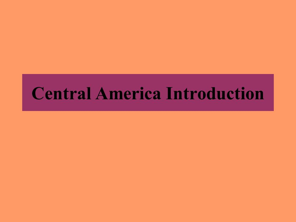 Central America Introduction
