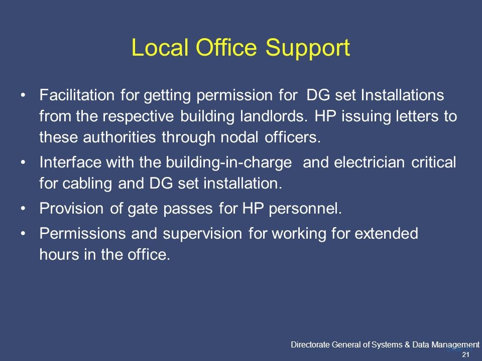 PricewaterhouseCoopers Directorate General of Systems & Data Management 21 Slide 21 Local Office Support Facilitation for getting permission for DG se