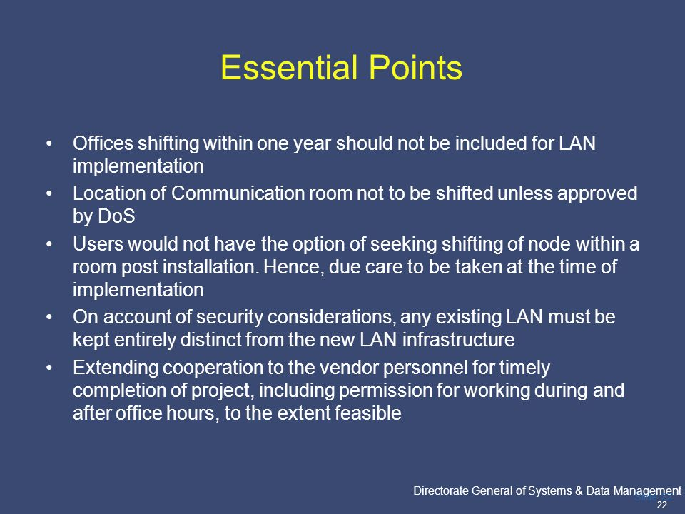 PricewaterhouseCoopers Directorate General of Systems & Data Management 22 Slide 22 Essential Points Offices shifting within one year should not be in