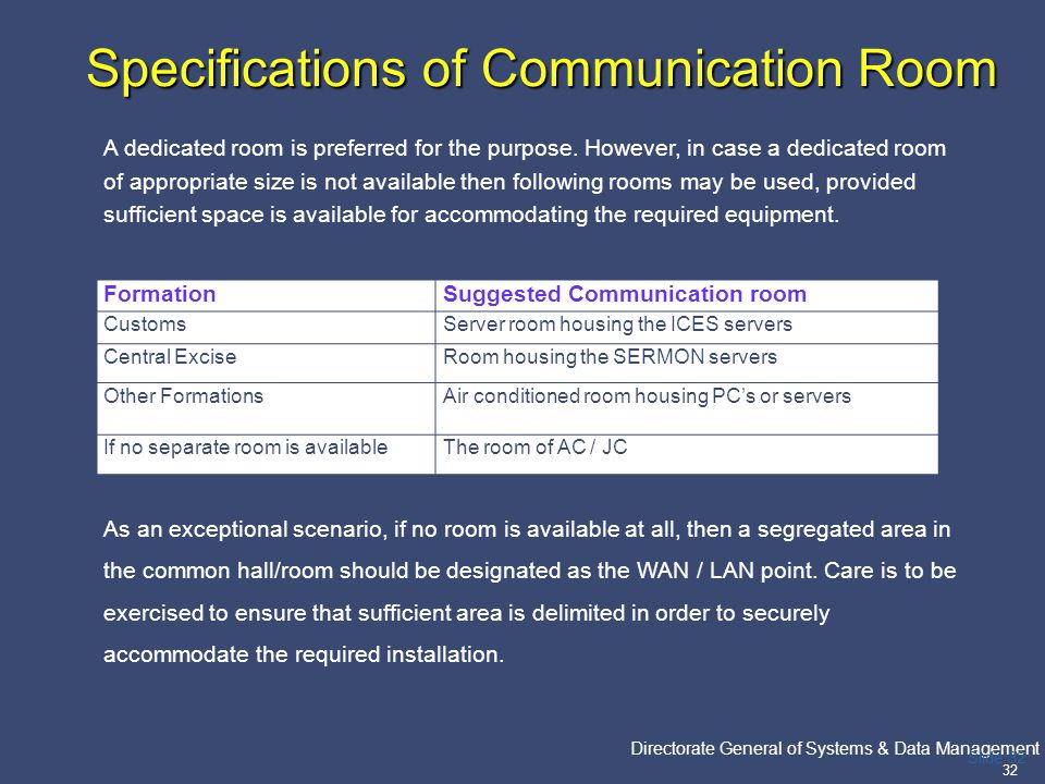PricewaterhouseCoopers Directorate General of Systems & Data Management 32 Slide 32 Specifications of Communication Room FormationSuggested Communicat