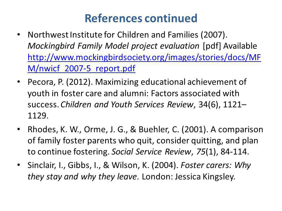 References continued Northwest Institute for Children and Families (2007).