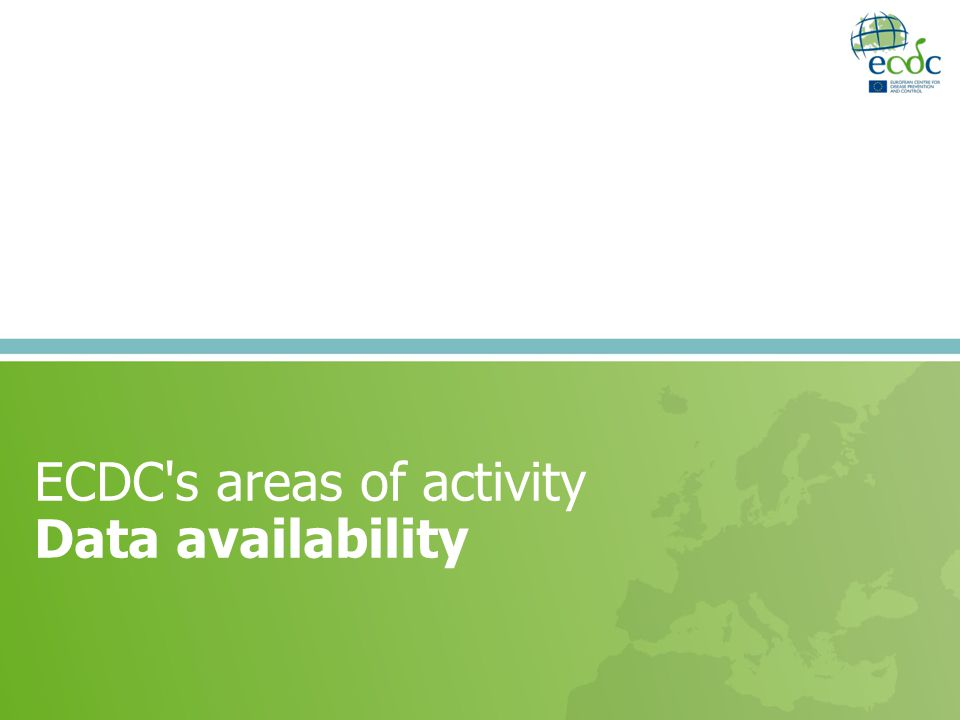 Data availability Data is not owned by ECDC – still country data Procedure for applying access to data from Tessy info@ecdc.europa.eu 18