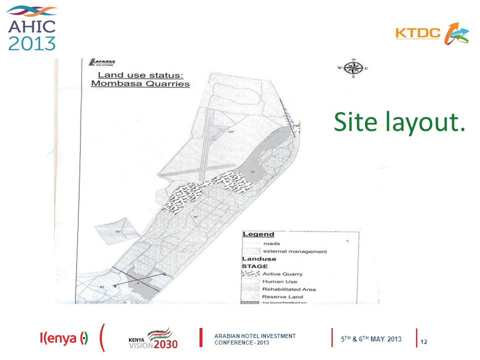 ARABIAN HOTEL INVESTMENT CONFERENCE TH & 6 TH MAY Site layout.