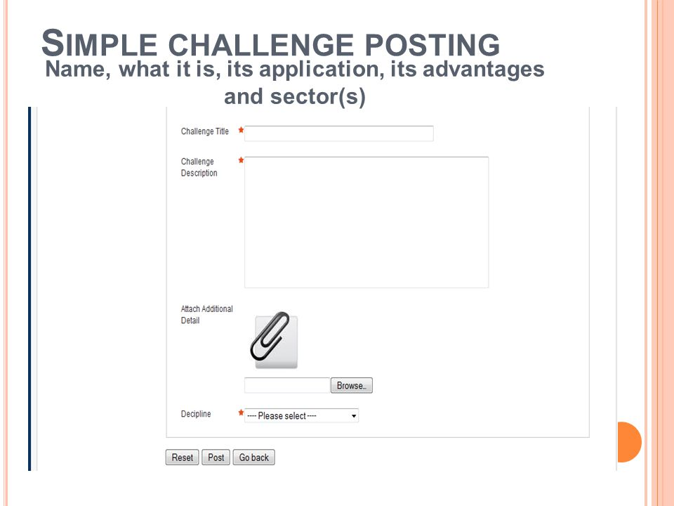 S IMPLE CHALLENGE POSTING Name, what it is, its application, its advantages and sector(s)