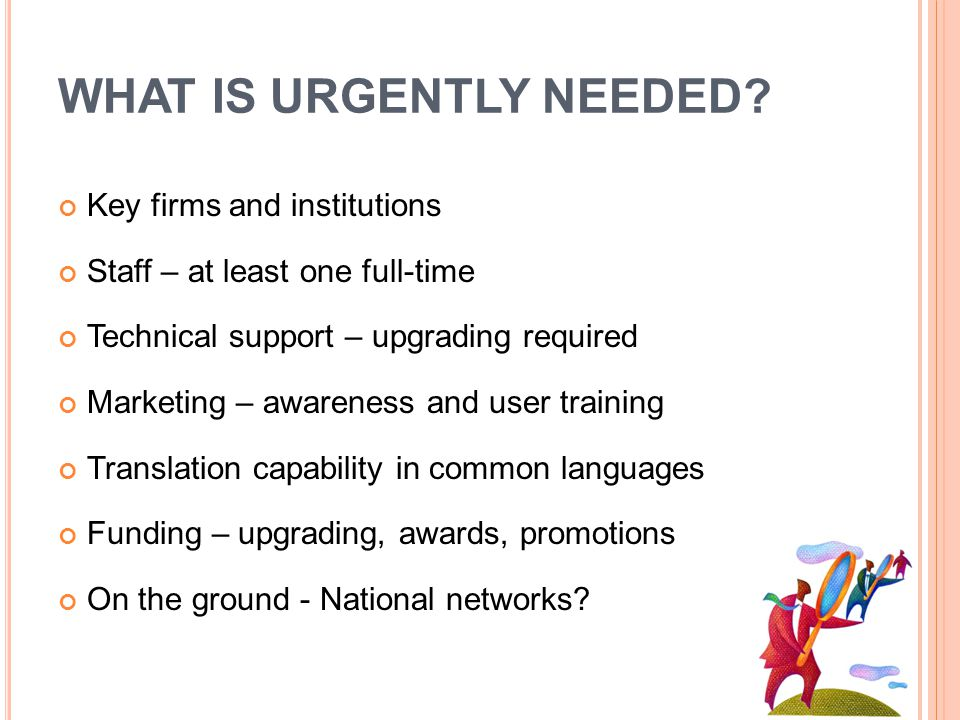 WHAT IS URGENTLY NEEDED.