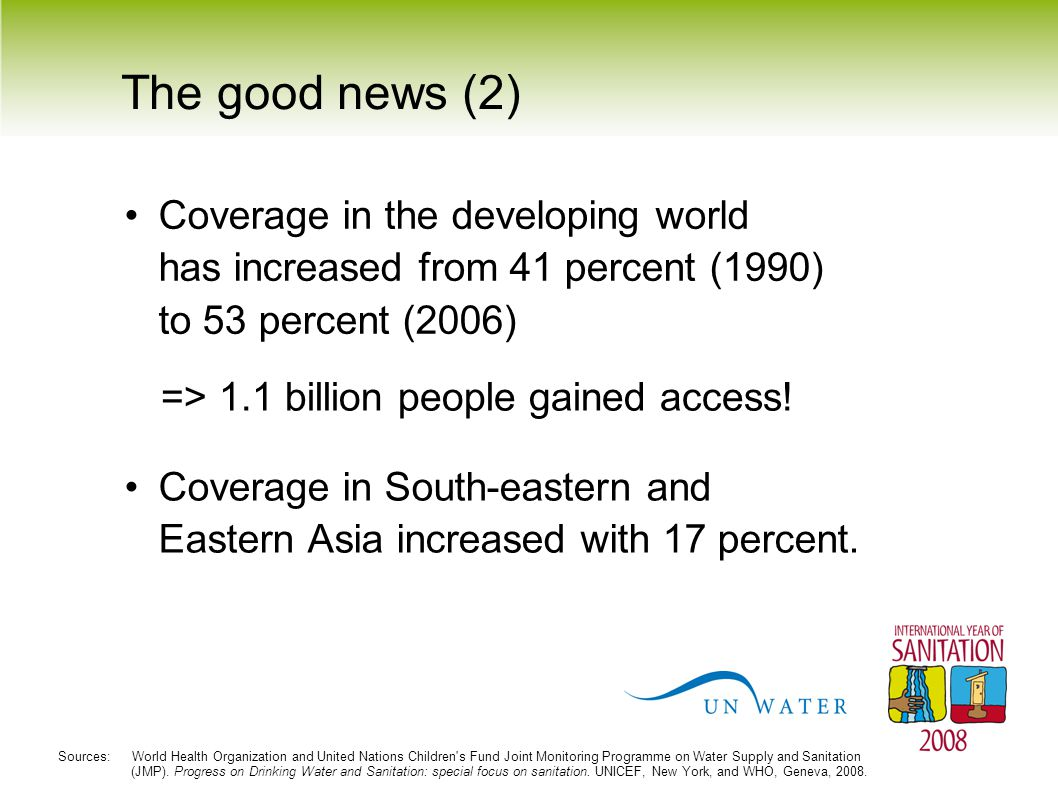 The good news (2) Coverage in South-eastern and Eastern Asia increased with 17 percent. Coverage in the developing world has increased from 41 percent