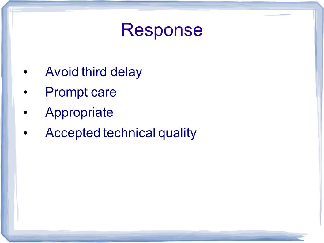 Response Avoid third delay Prompt care Appropriate Accepted technical quality