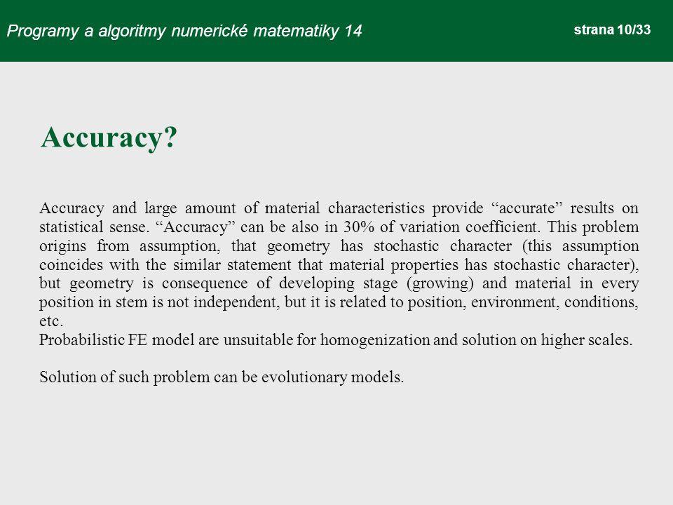 Programy a algoritmy numerické matematiky 14 strana 10/33 Accuracy.