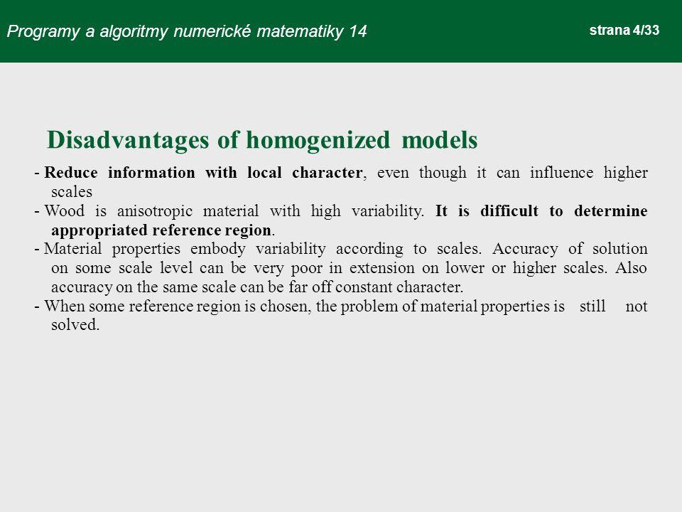 Programy a algoritmy numerické matematiky 14 strana 5/33 Generally insufficient amount of input parameters and verifying experiments.