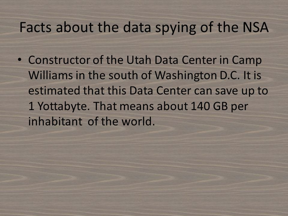 Facts about the data spying of the NSA Constructor of the Utah Data Center in Camp Williams in the south of Washington D.C. It is estimated that this
