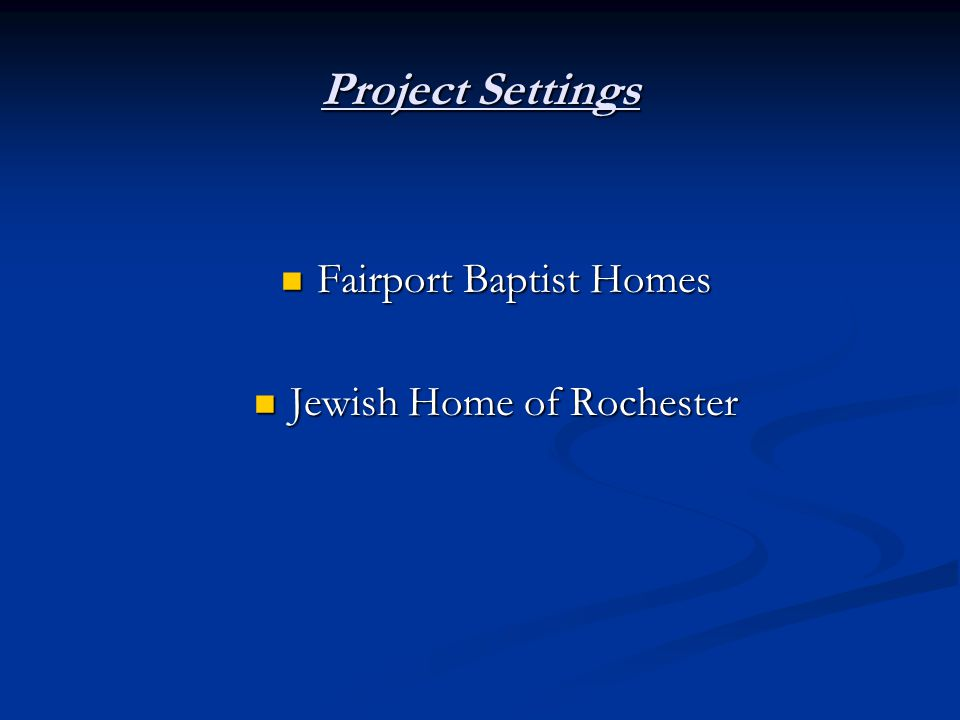 Project Settings Fairport Baptist Homes Fairport Baptist Homes Jewish Home of Rochester Jewish Home of Rochester