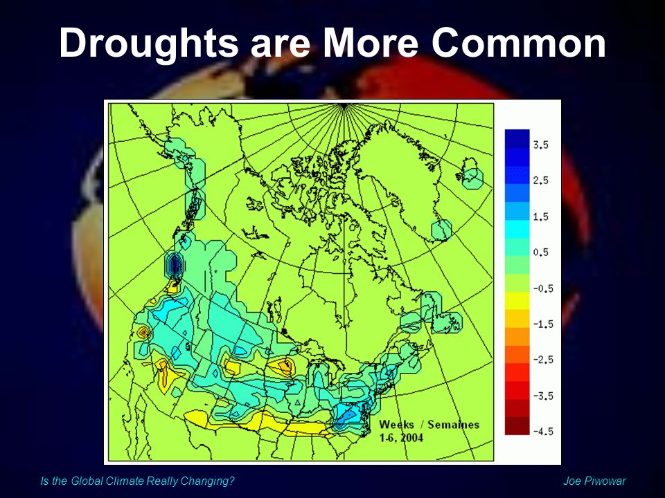 Is the Global Climate Really Changing Joe Piwowar Droughts are More Common