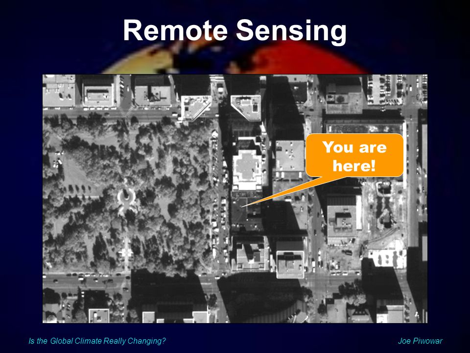 Is the Global Climate Really Changing Joe Piwowar Remote Sensing You are here!