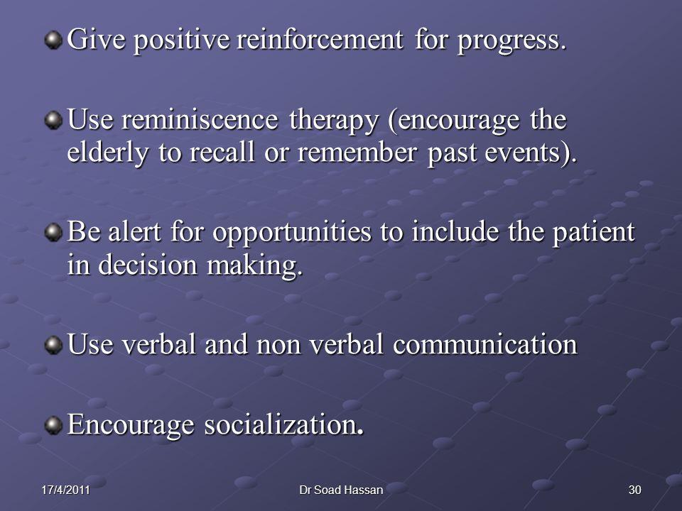 3017/4/2011Dr Soad Hassan Give positive reinforcement for progress.
