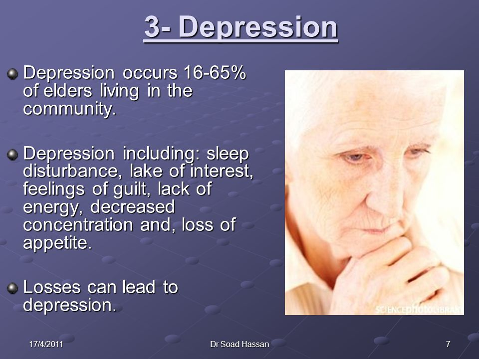 717/4/2011Dr Soad Hassan 3- Depression Depression occurs 16-65% of elders living in the community.