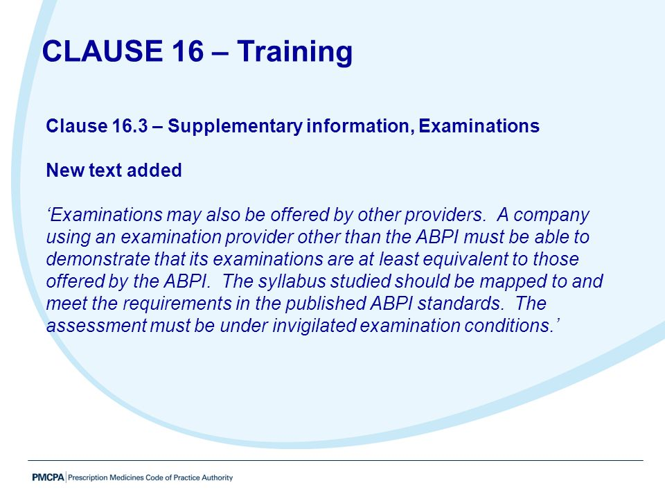 Clause 16.3 – Supplementary information, Examinations New text added 'Examinations may also be offered by other providers. A company using an examinat