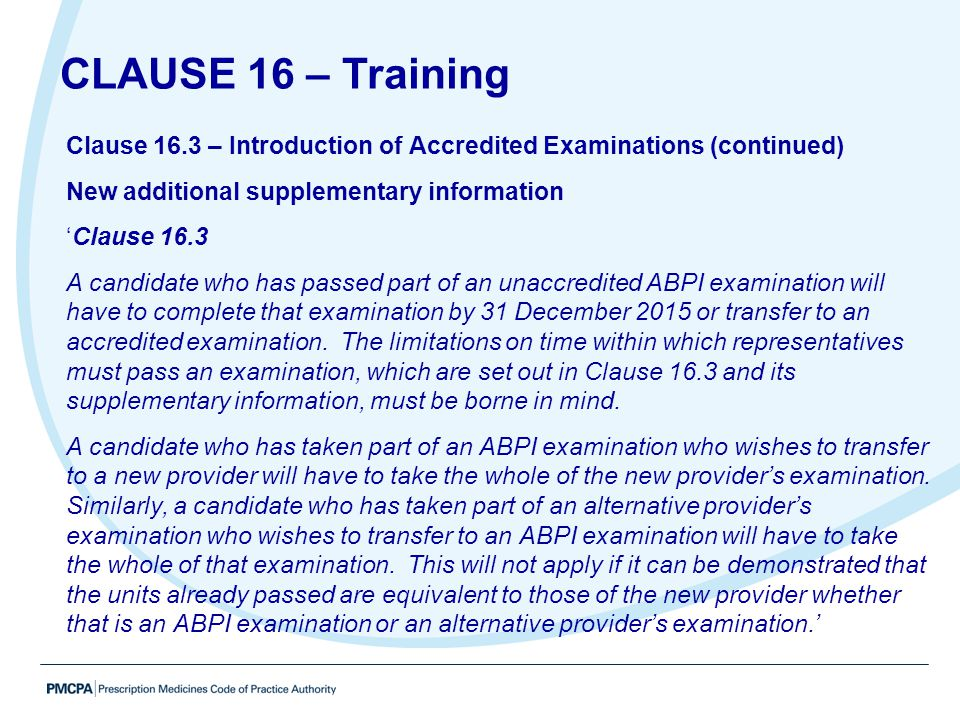 Clause 16.3 – Introduction of Accredited Examinations (continued) New additional supplementary information 'Clause 16.3 A candidate who has passed par