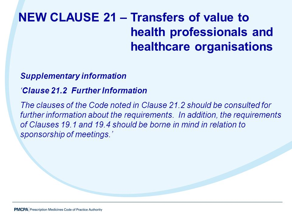 Supplementary information 'Clause 21.2 Further Information The clauses of the Code noted in Clause 21.2 should be consulted for further information ab