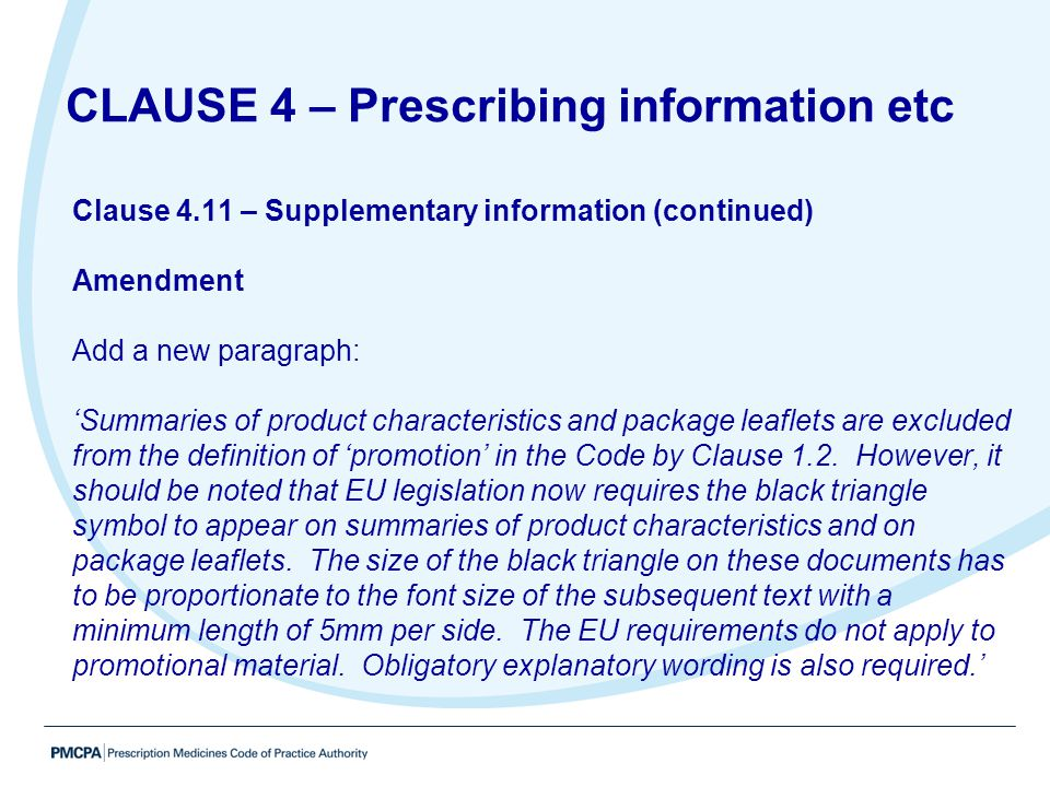 Clause 4.11 – Supplementary information (continued) Amendment Add a new paragraph: 'Summaries of product characteristics and package leaflets are excl