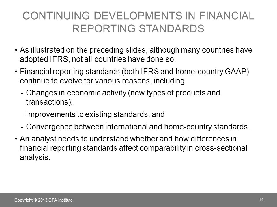 CONTINUING DEVELOPMENTS IN FINANCIAL REPORTING STANDARDS As illustrated on the preceding slides, although many countries have adopted IFRS, not all countries have done so.