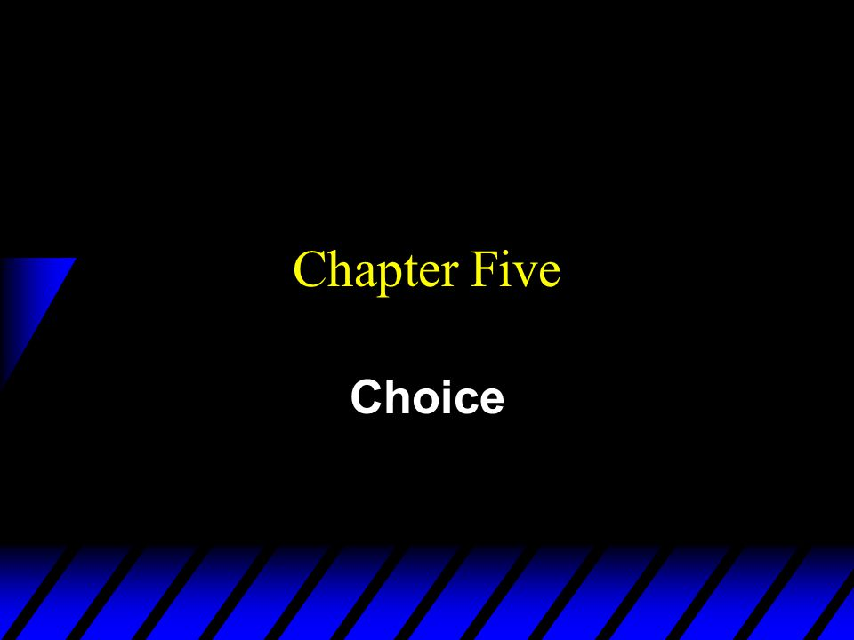 Chapter Five Choice