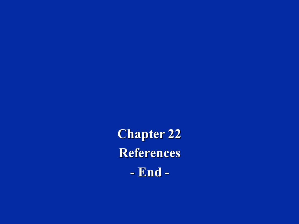 Chapter 22 References - End -