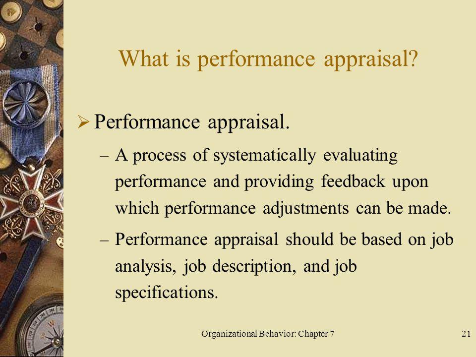Organizational Behavior: Chapter 721 What is performance appraisal.