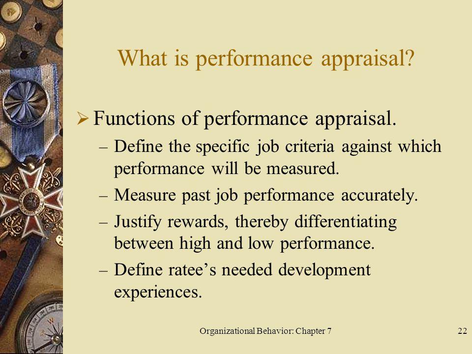 Organizational Behavior: Chapter 722 What is performance appraisal.