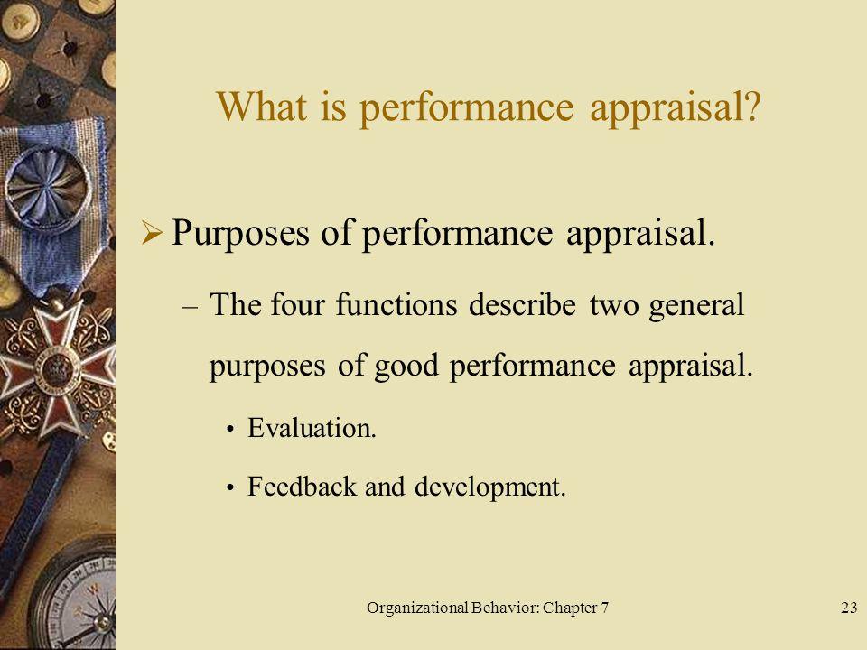 Organizational Behavior: Chapter 723 What is performance appraisal.