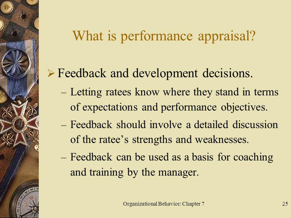 Organizational Behavior: Chapter 725 What is performance appraisal.