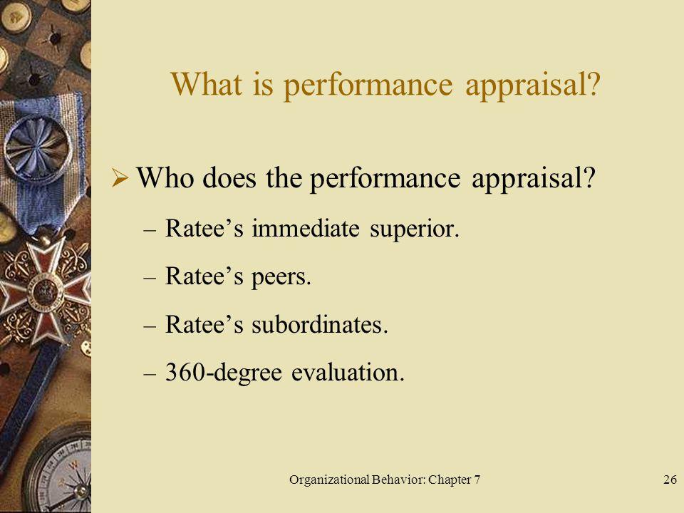 Organizational Behavior: Chapter 726 What is performance appraisal.