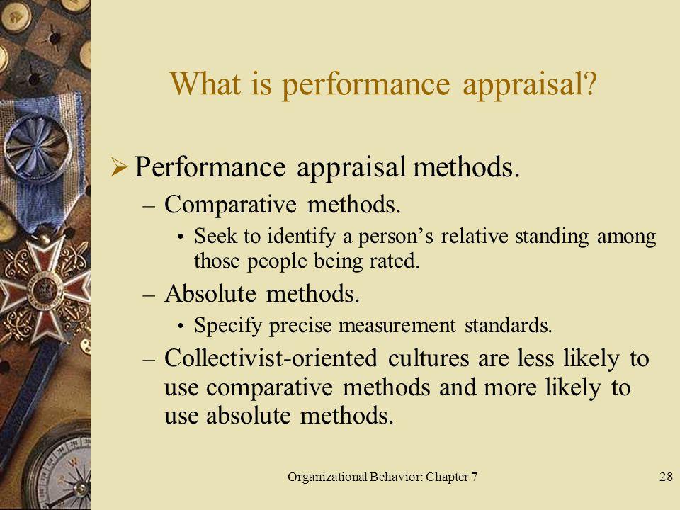 Organizational Behavior: Chapter 728 What is performance appraisal.