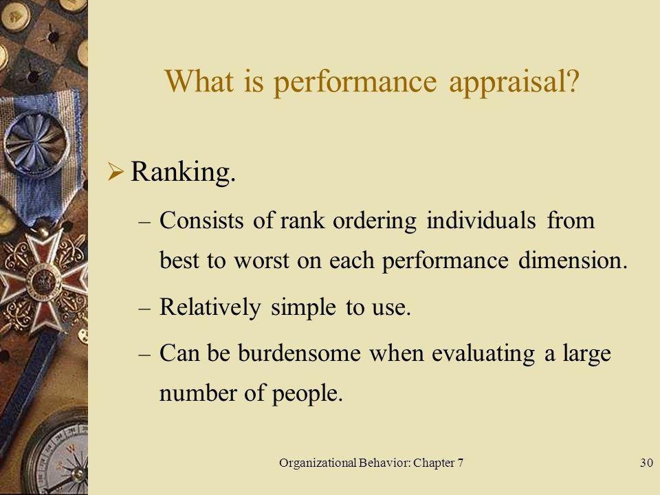 Organizational Behavior: Chapter 730 What is performance appraisal.