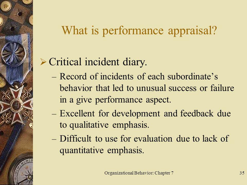 Organizational Behavior: Chapter 735 What is performance appraisal.