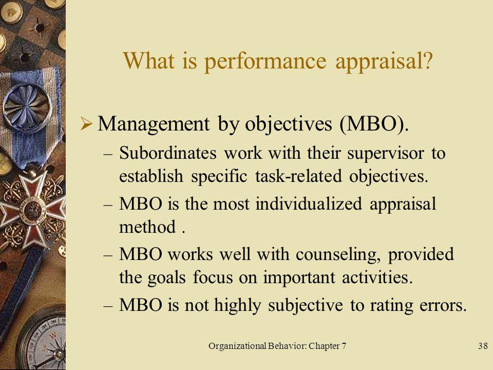 Organizational Behavior: Chapter 738 What is performance appraisal.