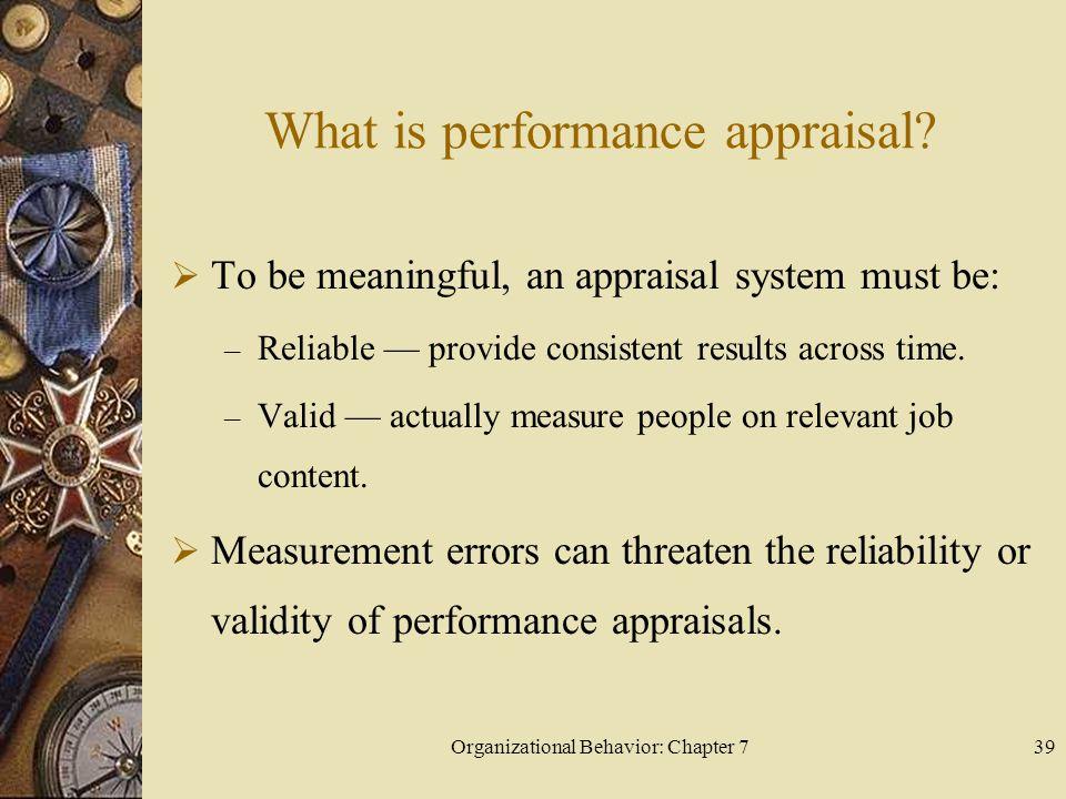 Organizational Behavior: Chapter 739 What is performance appraisal.
