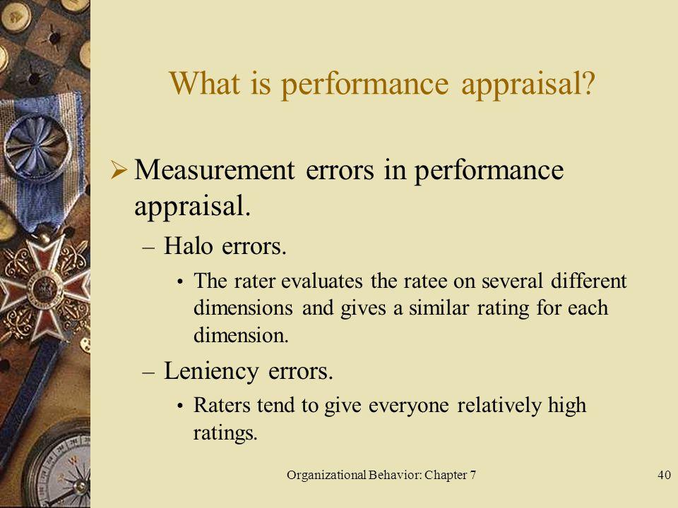 Organizational Behavior: Chapter 740 What is performance appraisal.