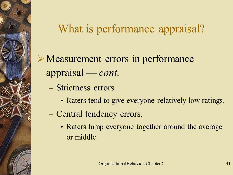 Organizational Behavior: Chapter 741 What is performance appraisal.