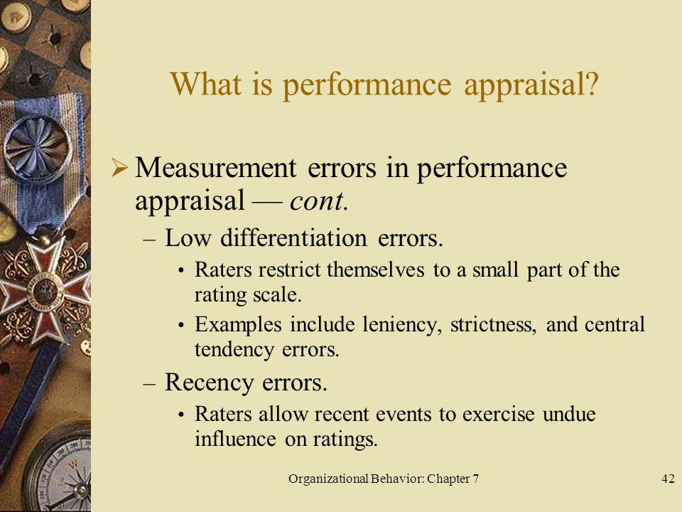 Organizational Behavior: Chapter 742 What is performance appraisal.