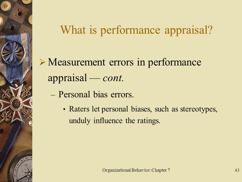 Organizational Behavior: Chapter 743 What is performance appraisal.