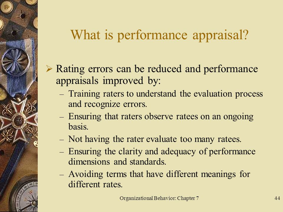 Organizational Behavior: Chapter 744 What is performance appraisal.