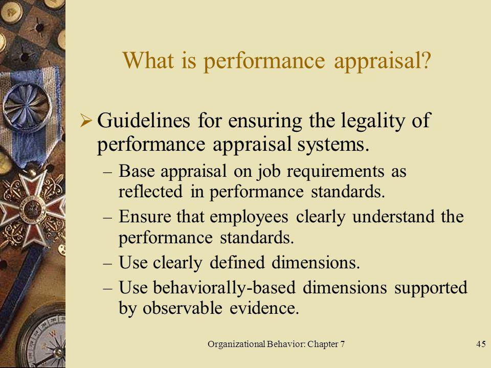 Organizational Behavior: Chapter 745 What is performance appraisal.