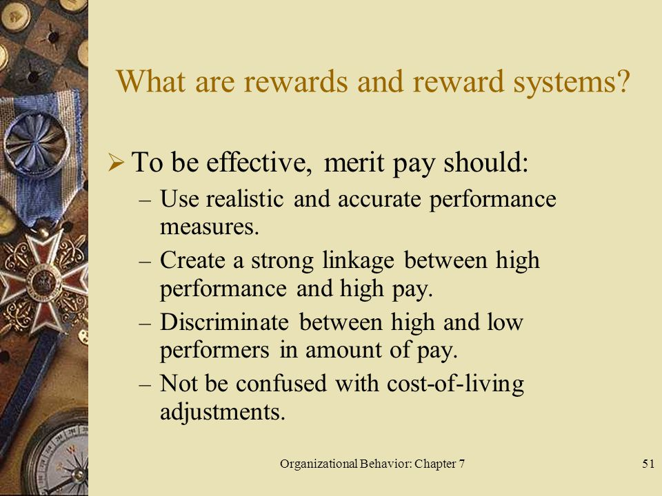 Organizational Behavior: Chapter 751 What are rewards and reward systems.