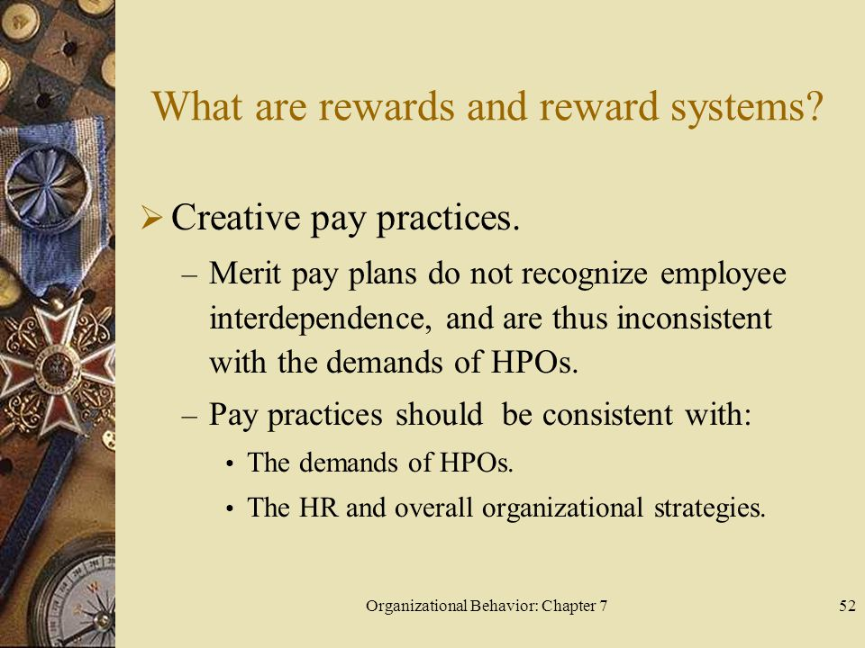 Organizational Behavior: Chapter 752 What are rewards and reward systems.