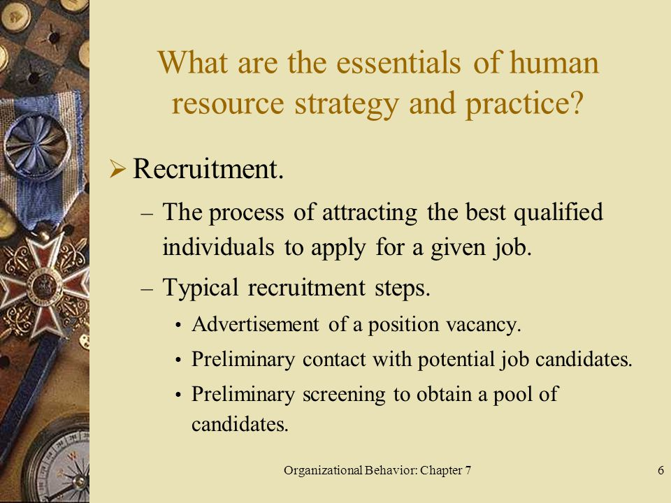 Organizational Behavior: Chapter 76 What are the essentials of human resource strategy and practice.