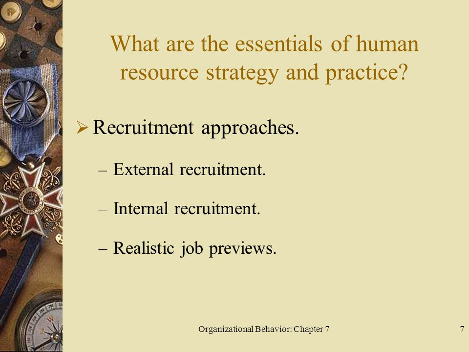 Organizational Behavior: Chapter 77 What are the essentials of human resource strategy and practice.