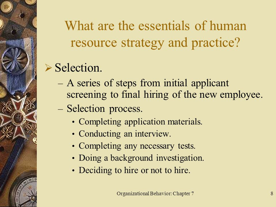 Organizational Behavior: Chapter 78 What are the essentials of human resource strategy and practice.