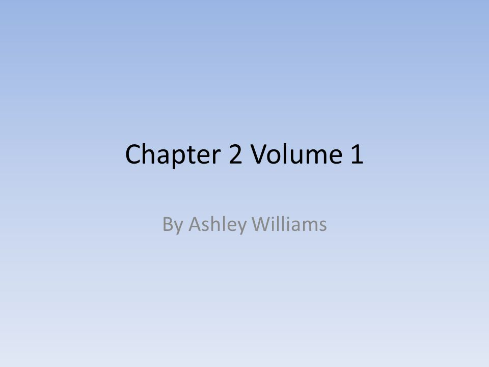Chapter 2 Volume 1 By Ashley Williams