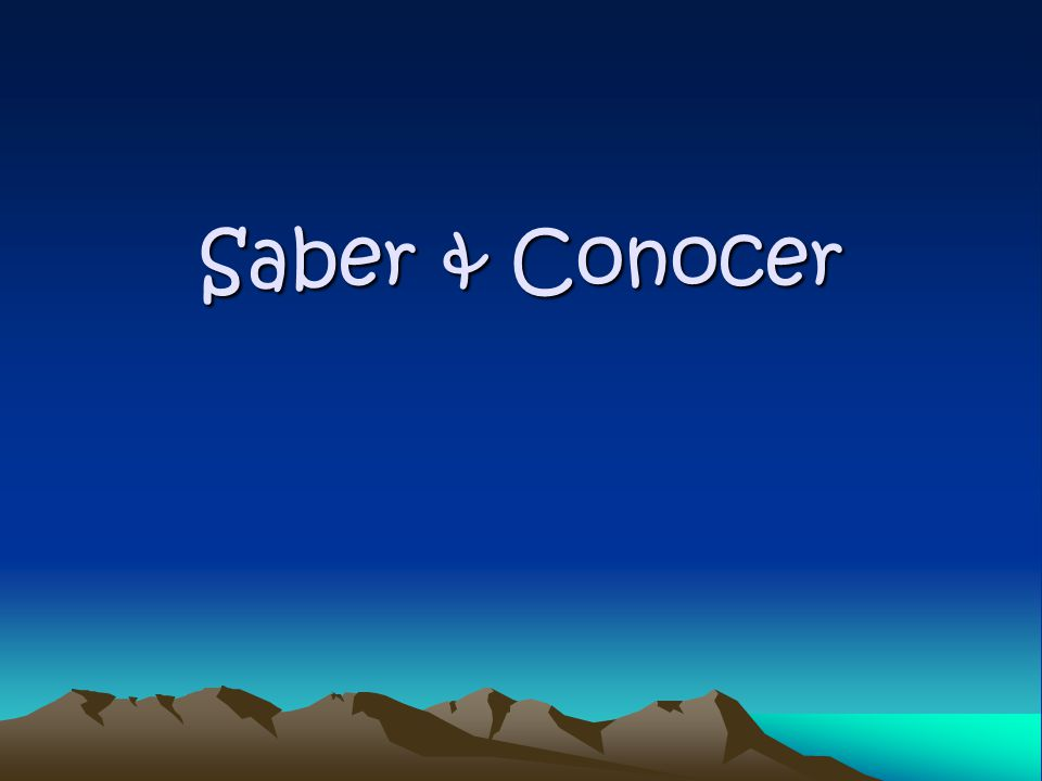 SABER & CONOCER -Both saber and conocer mean to know -However, they are used in different contexts…