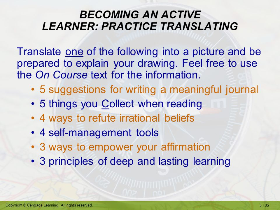 5 | 35 Copyright © Cengage Learning. All rights reserved. BECOMING AN ACTIVE LEARNER: PRACTICE TRANSLATING Translate one of the following into a pictu